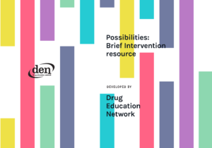 "Image of the cover of the Possibilities pack. Features multicoloured vertical offset rectangles with the text ""Possibilities: Brief Intervention Resource"" and ""Drug Education Network"" overlayed in black text."